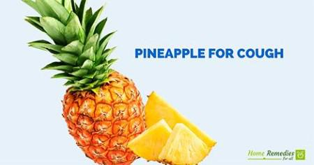 Pineapple for Cough